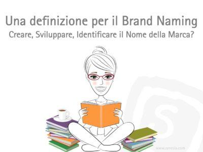 Come trovare un nome per un brand: definizione di brand naming